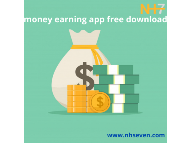 NH7 - money earning apps free download.