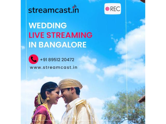 Wedding Live Streaming Bangalore - Video Streaming - Streamcast.in