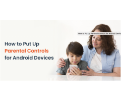 How to Put Up Parental Controls for Android Devices | Child Safety Tracker App