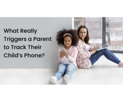 What Really Triggers a Parent to Track Their Child's Phone?